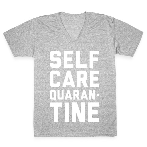 Self Care Quarantine White Print V-Neck Tee Shirt