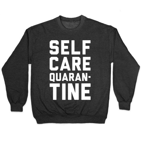 Self Care Quarantine White Print Pullover