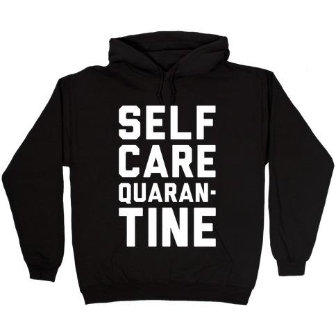 Self Care Quarantine White Print Hooded Sweatshirt
