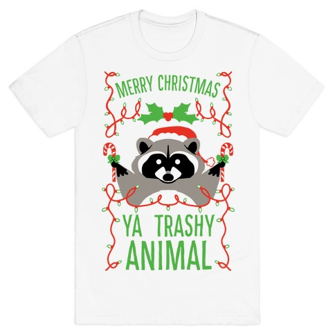 Merry Christmas Ya Trashy Animal T-Shirt