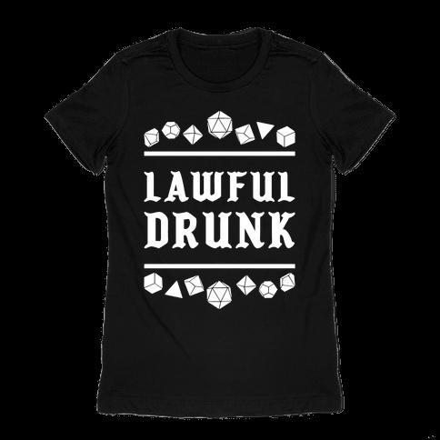 Lawful Drunk Womens T-Shirt