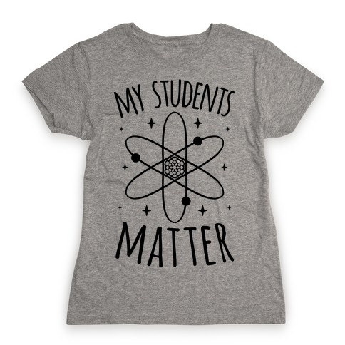 My Students Matter Womens T-Shirt
