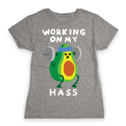 Working On My Hass Womens T-Shirt