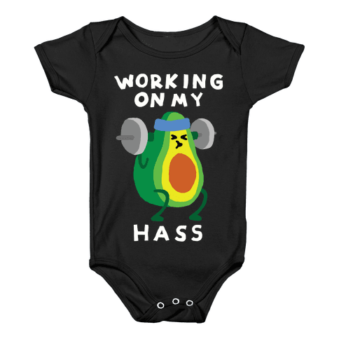 Working On My Hass Baby Onesy