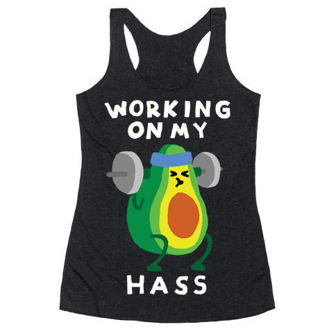Working On My Hass Racerback Tank Top