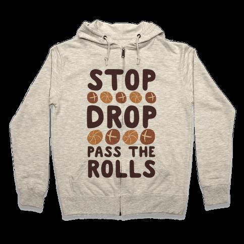 Stop, Drop, Pass the Rolls Zip Hoodie