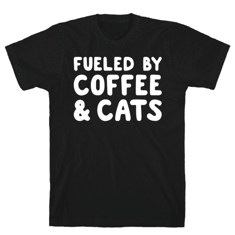 Fueled By Coffee And Cats Mens T-Shirt