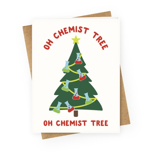Oh Chemist tree Oh Chemist tree Greeting Card