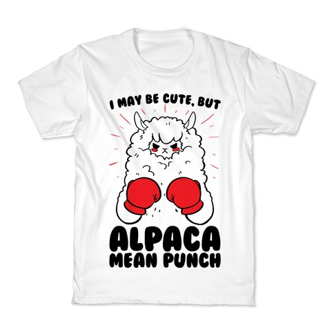 I May Be Cute But Alpaca Mean Punch! Kids T-Shirt