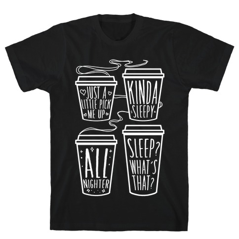 Coffee Sizes For The Restless T-Shirt