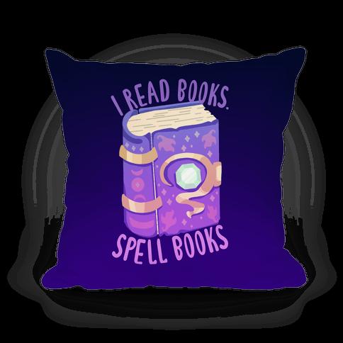 I Read Books. Spell Books Pillow