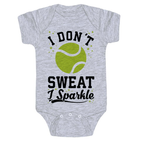 I Don't Sweat I Sparkle Tennis Baby Onesy
