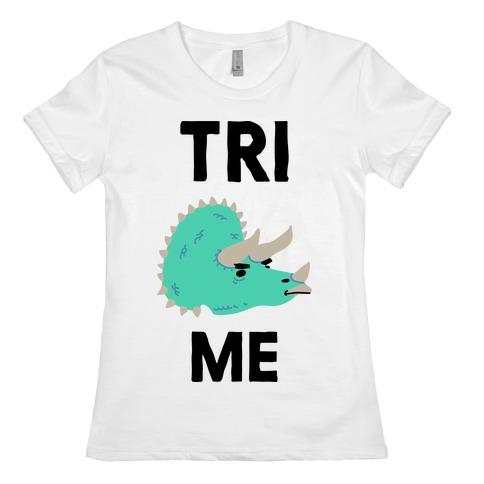 Tri Me  Womens T-Shirt