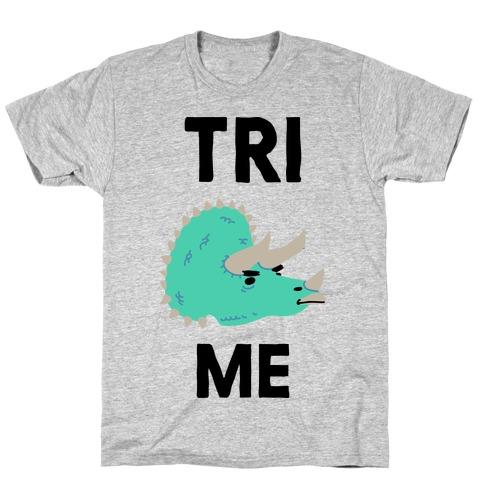 Tri Me T-Shirt