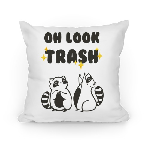 Oh Look Trash Pillow