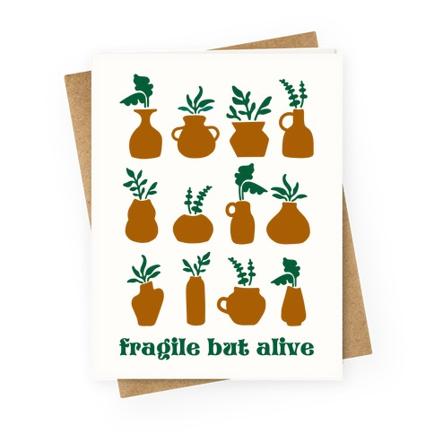 Fragile But Alive Greeting Card