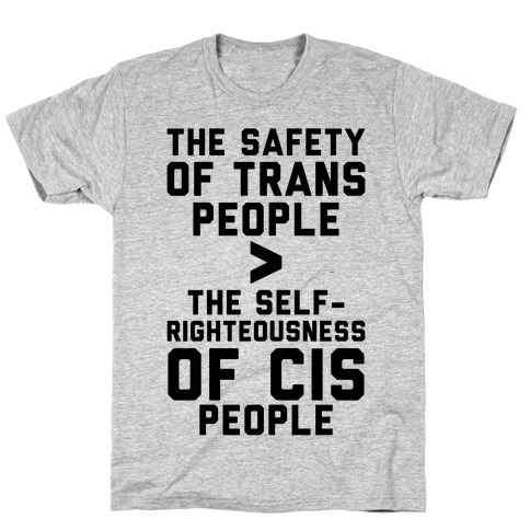 The Safety Of Trans People T-Shirt