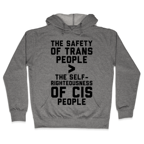 The Safety Of Trans People Hooded Sweatshirt