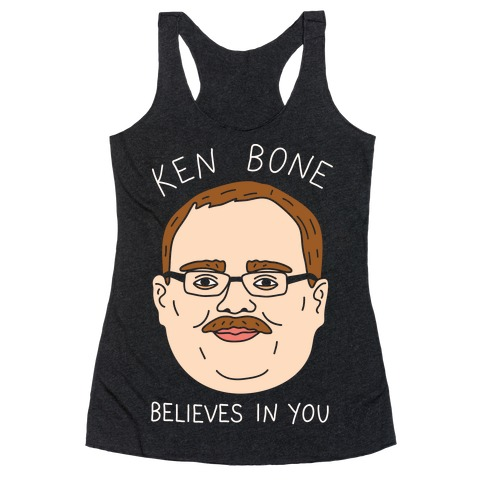 Ken Bone Believes In You Racerback Tank Top