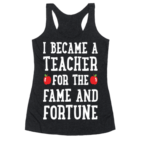 I Became A Teacher For The Fame And Fortune