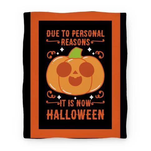 Due To Personal Reasons It Is Now Halloween Pumpkin (Orange) Blanket