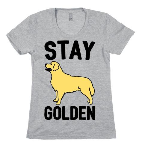 Stay Golden Golden Retriever Womens T-Shirt