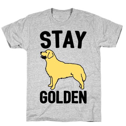 Stay Golden Golden Retriever T-Shirt