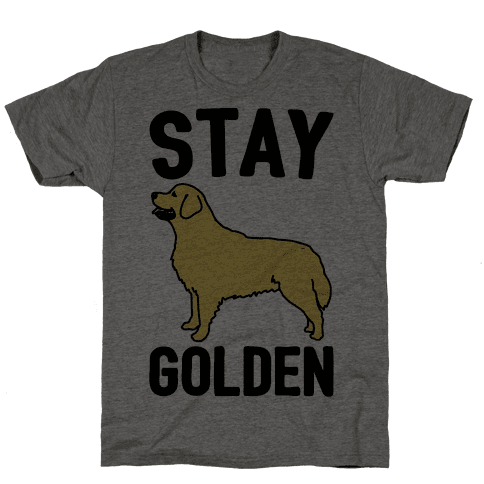 Stay Golden Golden Retriever  Mens T-Shirt