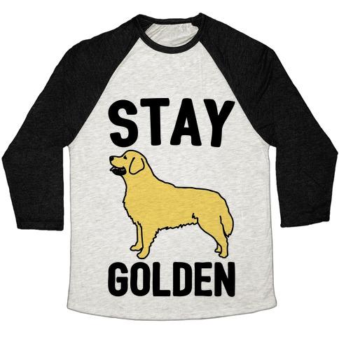 Stay Golden Golden Retriever
