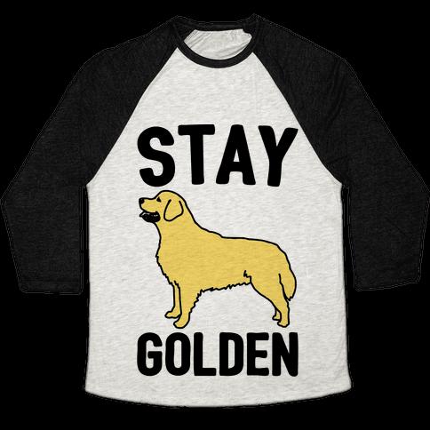Stay Golden Golden Retriever  Baseball Tee
