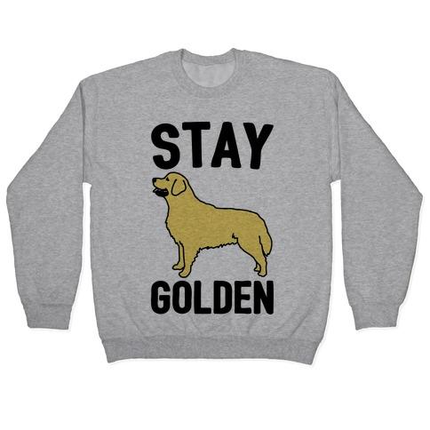 Stay Golden Golden Retriever Pullover