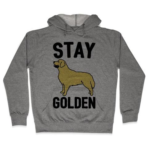 Stay Golden Golden Retriever Hooded Sweatshirt