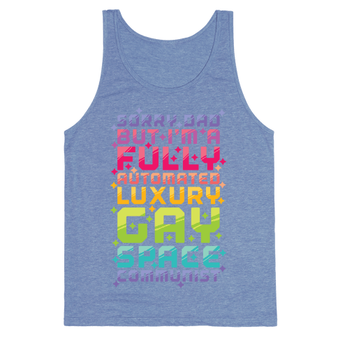 Fully Automated Luxury Gay Space Communist Tank Top