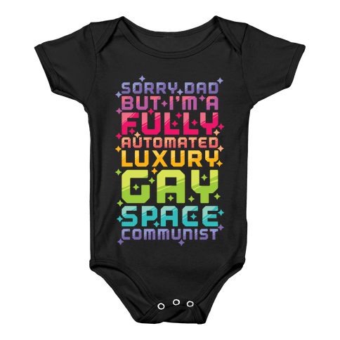 Fully Automated Luxury Gay Space Communist Baby Onesy