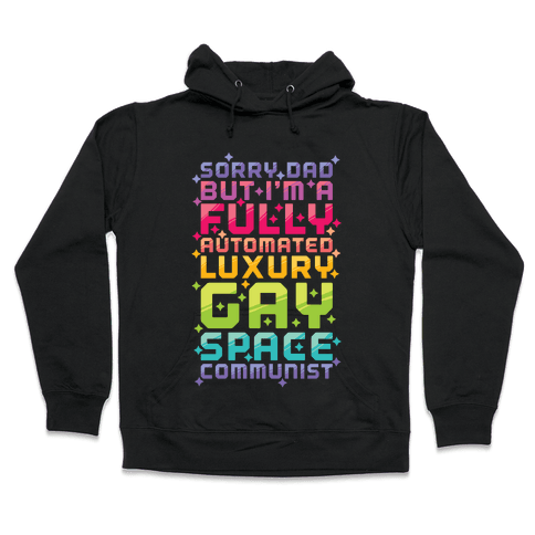 Fully Automated Luxury Gay Space Communist Hooded Sweatshirt