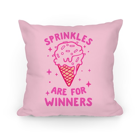 Sprinkles Are For Winners Pillow