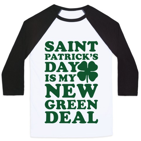Saint Patrick's Day is My New Green Deal Baseball Tee