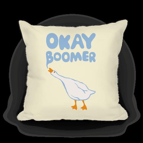 Okay Boomer Goose Parody Pillow