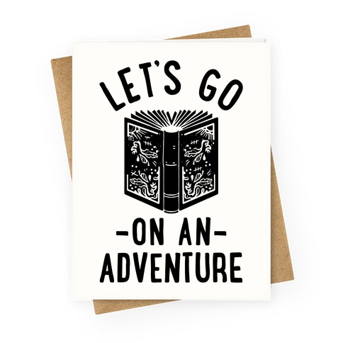 Let's Go On An Adventure Greeting Card