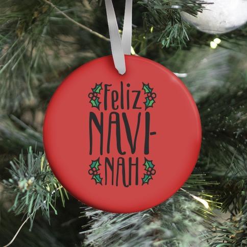 Feliz Navi-Nah Holiday Parody Ornament