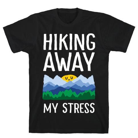 Hiking Away My Stress T-Shirt