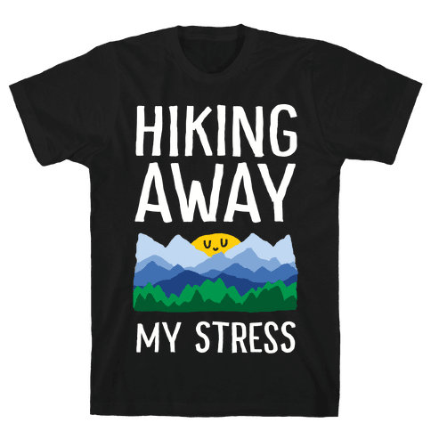 Hiking Away My Stress Mens T-Shirt