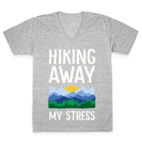 Hiking Away My Stress V-Neck Tee Shirt