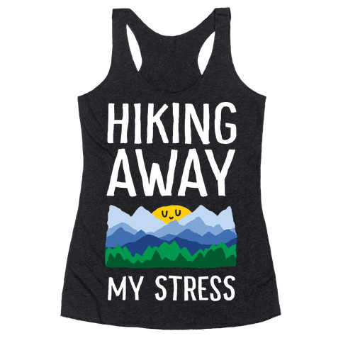 Hiking Away My Stress Racerback Tank Top
