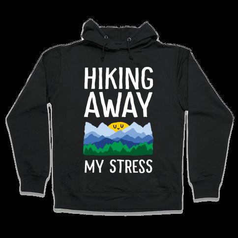 Hiking Away My Stress Hooded Sweatshirt