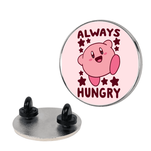 Always Hungry - Kirby Pin