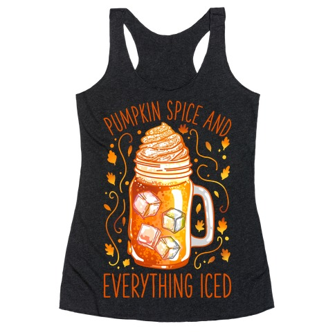 Pumpkin Spice and Everything Iced Racerback Tank Top