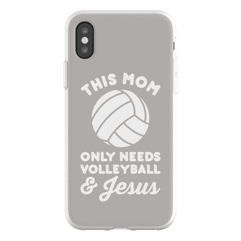 This Mom Only Needs Volleyball and Jesus Phone Flexi-Case