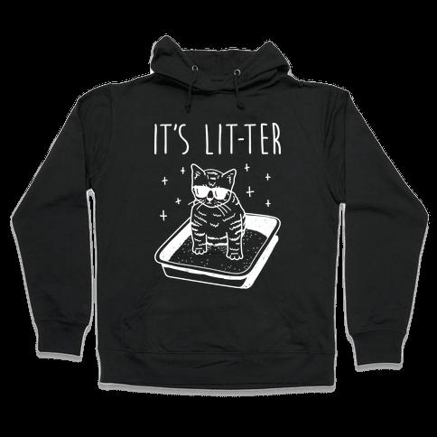 It's Lit-ter  Hooded Sweatshirt