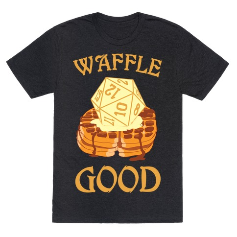 Waffle Good T-Shirt